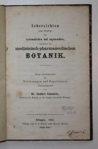 Uebersichten zum Studium der systematischen und angewandten, besonders der medizinisch-pharmazeutischen Botani