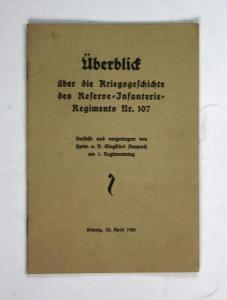 Überblick über die Kriegsgeschichte des Reserve-Infanterie-Regiments Nr. 107. Vorgetragen am 1. Regimentstag.