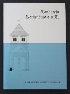 Landkreis Rothenburg, ob der Tauber. Bayerische Kunstdenkmale