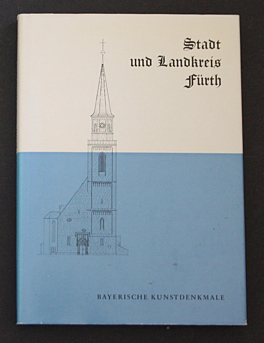 Stadt und Landkreis Fürth. Bayerische Kunstdenkmale. 0