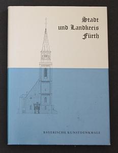 Stadt und Landkreis Fürth. Bayerische Kunstdenkmale.