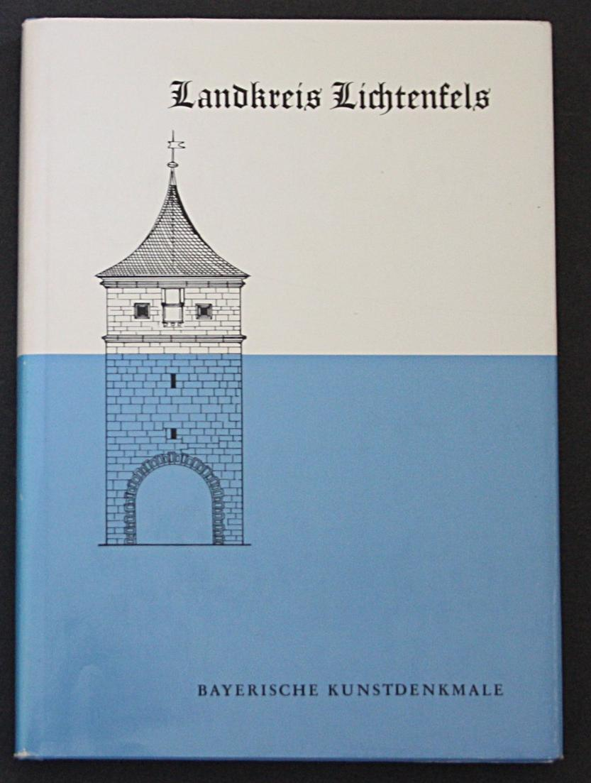 Landkreis Lichtenfels. Bayerische Kunstdenkmale. 0