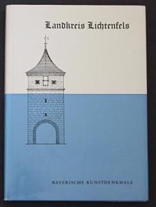 Landkreis Lichtenfels. Bayerische Kunstdenkmale.