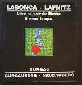 Labonca - Lafnitz. Leben an einer der ältesten Grenzen Europas