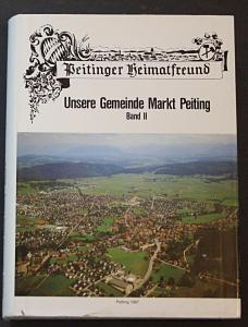 Unsere Gemeinde Markt Peiting. Band II