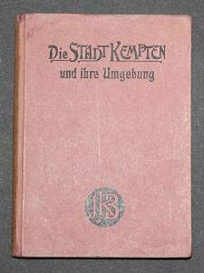 Die Stadt Kempten und ihre Umgebung, zweite neu bearbeitete Auflage