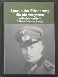 Spuren der Erinnerung die nie vergehen. Wilhelm Hertlein.