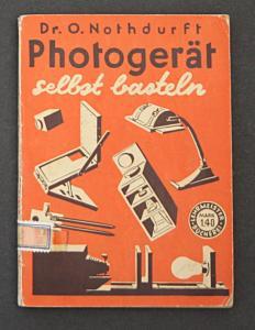 Photogerät selbst basteln. Herstellung von Hilfsgeräten aller Art für Aufnahme, Dunkelkammerarbeit, Vergrößeru