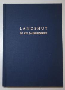 Landshut im XIX. Jahrhundert.