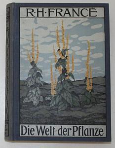 Die Welt der Pflanze. Eine volkstümliche Botanik mit zahlreichen Abbildungen.