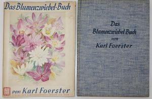 Das Blumenzwiebelbuch. Glanz- und Gartenleben der winterharten Blumenzwiebel- und Knollengewächse in ihrem Flo