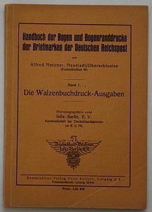 Handbuch der Bogen und Bogenranddrucke der Briefmarken der Deutschen Reichspost. Die Walzenbuchdruck-Ausgaben.