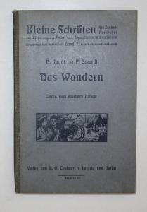 Das Wandern. Anleitung zur Wanderung und Turnfahrt in Schule und Verein. Band 7. Zweite, stark erweiterte Aufl