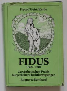 Fidus 1868-1948 Zur ästhetischen Praxis bürgerlicher Fluchtbewegungen.