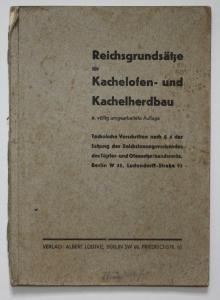 Reichsgrundsätze für Kachelofen- und Kachelherdbau. 6. völlig umgearbeitete Auflage.