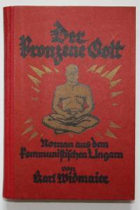 Der Bronzene Gott. Roman aus dem kommunistlichen Ungarn.