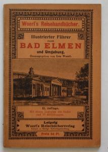Illustrierter Führer durch Bad Elmen und Umgebung. Woerl's Reisehandbücher. II. Auflage.