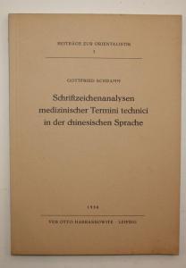 Schriftzeichnenanalyse medizinischer Termini technici in der chinesischen Sprache. Beiträge zur Orientalistik,