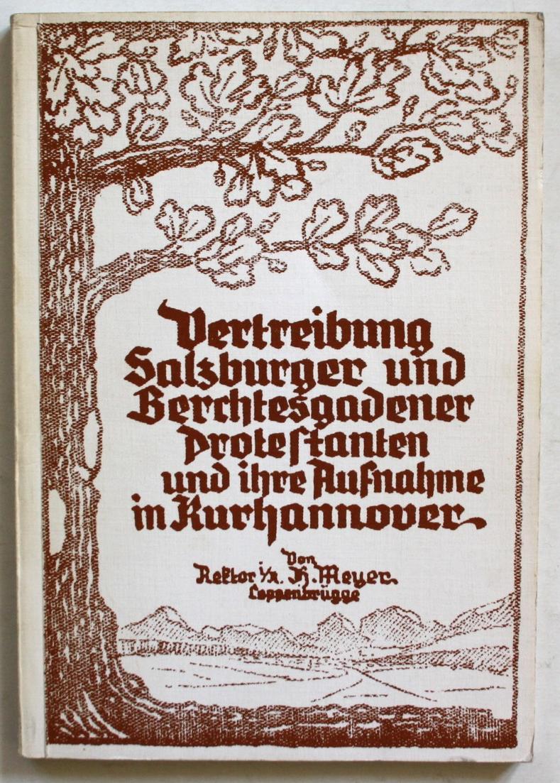 Vertreibung Salzburger und Berchtesgadener Protestanten und ihre Aufnahme in Kurhannover 1733. 0
