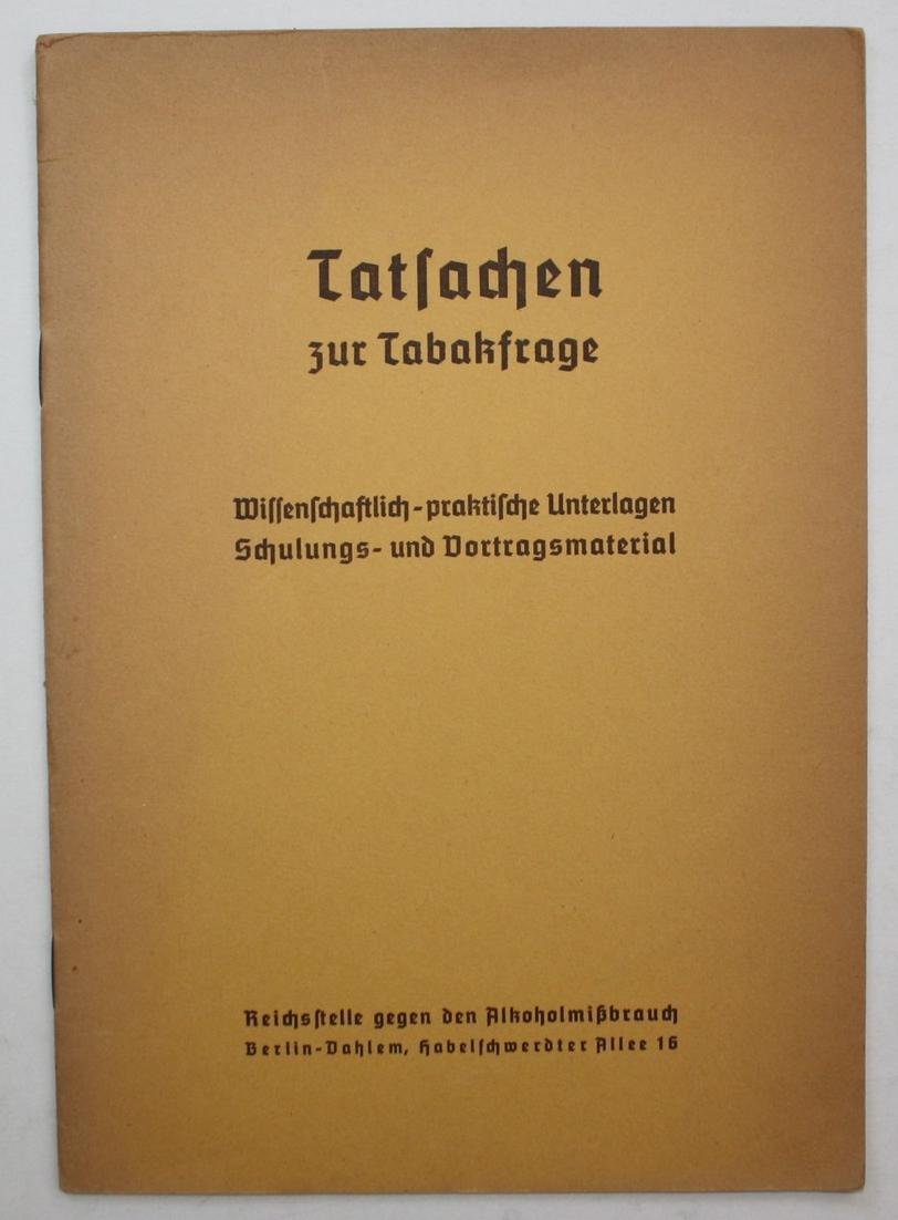 Tatsachen zur Tabakfrage.Wissenschaftlich- praktische Unterlagen Schulungs- und Vortragsmaterial. 2. Auflage. 0
