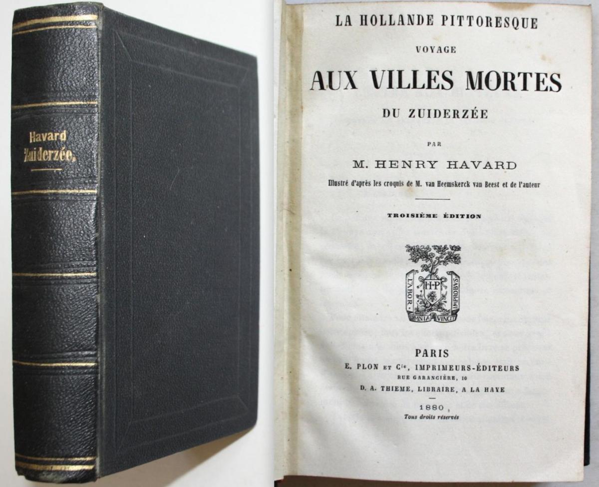 La Hollande Pittoresque Voyage Aux Villes Mortes du Zuiderzee. 0