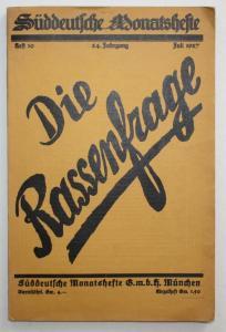Die Rassenfrage. Süddeutsche Monatshefte Heft 10 / 24.Jahrgang / Juli 1927.
