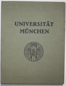 Die Universität München. Ihre Anstalten, Institute und Kliniken.
