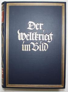 Der Weltkrieg im Bild.