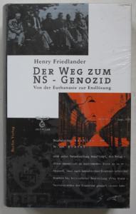 Der Weg zum NS - Genozid. Von der Euthanasie zur Endlösung.