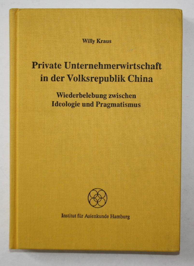 Private Unternehmerwirtschaft in der Volksrepublik China. Wiederbelebung zwischen Ideologie und Pragmatismus. 0