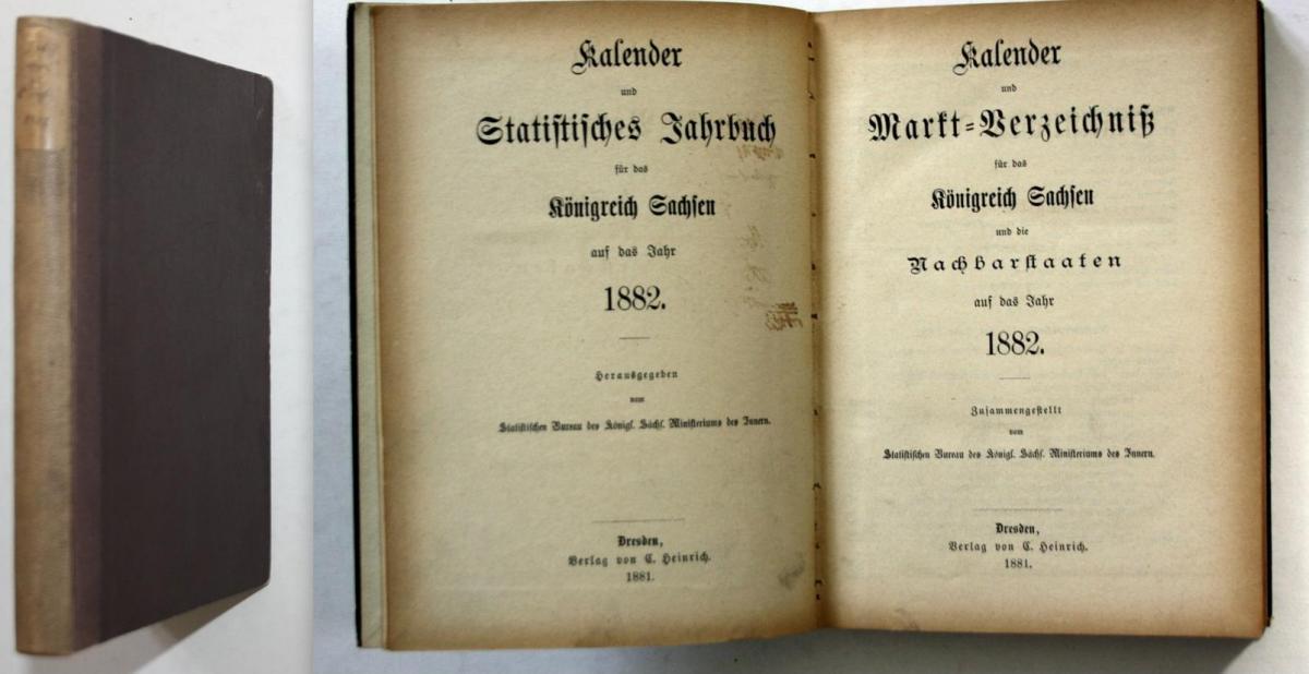 Kalender und Statistisches Jahrbuch für das Königreich Sachsen auf das Jahr 1882. -- Enthält: Kalender und Mar 0