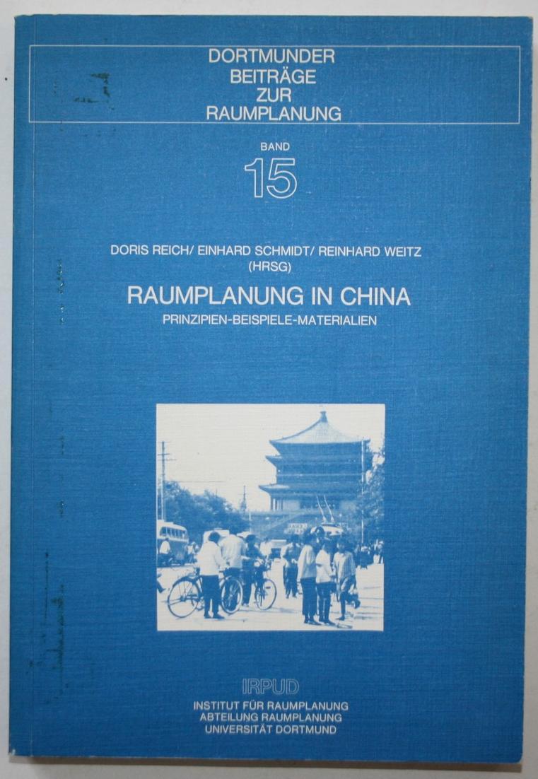 Raumplanung in China. Pronzipien - Beispiele - Materialien. (Dortmunder Beiträge zur Raumplanung Band 15) 0