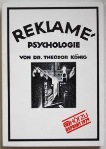 Reklame- Psychologie. Ijr gegenwärtiger Stand - ihre praktische Bedeutung. Faksimile der Ausgabe von 1924.