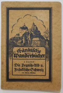 Die Pegnitz-Alb und Fränkische Schweiz. Fränkische Wanderbücher, Band I.