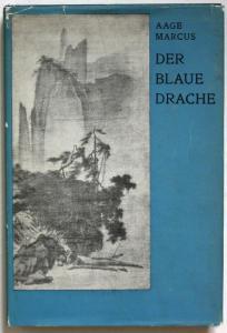 Der Blaue Drache. Lebenskunst und Bildkunst im alten China.