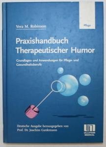 Praxishandbuch Therapeutischer Humor. Grundlagen und Anwendugen für Pflege- und Gesundheitsberufe. Deutsche Au