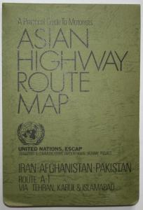 A Practical Guide to Motorists. Asian Highway Route Map. Iran - Afghanistan- Pakistan. Route A-1 Via Tehran, K