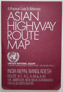 A Practical Guide to Motorists. Asian Highway Route Map. India - Nepal - Bangladesh. Route A - 1, A - 48 & A -