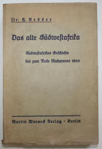 Das alte Südwestafrika. Südwestafrikas Geschichte bis zum Tode Mahareros 1890. Erste Ausgabe.