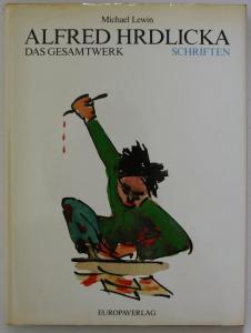 Alfred Hrdlicka. Das Gesamtwerk. Schriften