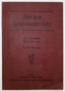 Für den Zeichenunterricht mit methodischen Beiträgen unter Berücksichtigung der Bestimmungen des preußischen L