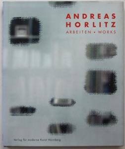 Andreas Horlitz. Arbeiten. Works.