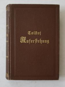 Auferstehung. Roman. Aus dem Russischen übersetzt von Marie von Pezold. Erster Band. 2 Bände in einem.