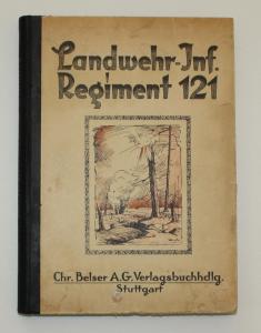 Das Württembergische Landw.- Infanterie- Regiment Nr. 121 im Weltkrieg 1914-1918. Die württembergischen Regime