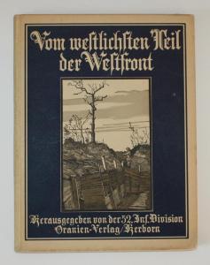 Vom westlichsten Teil der Westfront. 346 Wirklichkeitsaufnahmen herausgegeben von der 52. Infanterie Division.