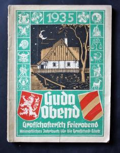 Guda Abend Grafschaftersch Feierabend. Heimatliches Jahrbuch für die Grafschaft Glatz und ihre Nachbargebiete.