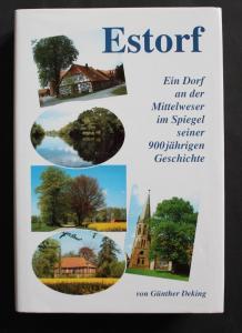Estorf, ein Dorf an der Mittelweser im Spiegel seiner 900 jährigen Geschichte. Mit einem Beitrag zur Vor- und