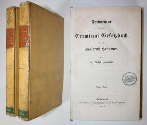 Kommentar über das Kriminal-Gesetzbuch für das Königreich Hannover. 2 Bände.