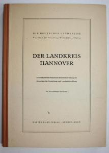 Der Landkreis Hannover. Die Deutschen Landkreise. Handbuch für Verwaltung, Wirtschaft und Kultur.