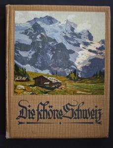 Die schöne Schweiz in 92 Kunstblättern.